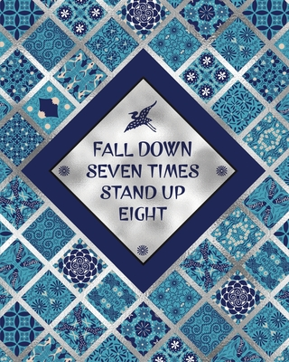 Fall Down Seven Times Stand Up Eight - Five Year Planner 2020-2024 - Monthly Diary: 60 Month Appointment Calendar, Business Planner and Schedule Organizer