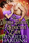 The Double Identity of a Seductive Lady