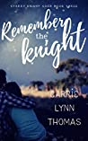 Remember The Knight (The Starry Knight Saga Book 3)