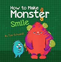How to Make a Monster Smile