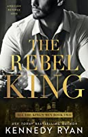 The Rebel King (All the King's Men Duet #2)