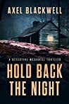 Hold Back the Night (A Detective McDaniel Thriller, #1)