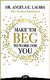 Make 'Em Beg To W...