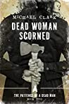 Dead Woman Scorned (The Patience of a Dead Man #2)