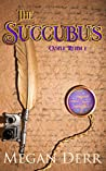 The Succubus (Castle Rehm, #1)