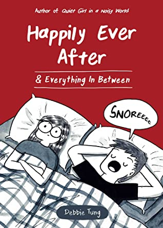 Happily Ever After & Everything In Between by Debbie Tung