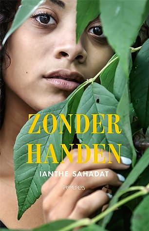 Zonder handen by Ianthe Sahadat