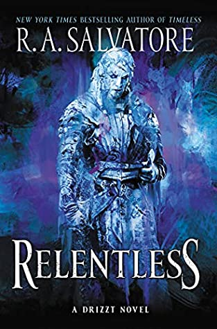 Relentless (Drizzt Trilogy #3; The Legend of Drizzt #33)
