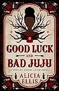 Good Luck and Bad Juju