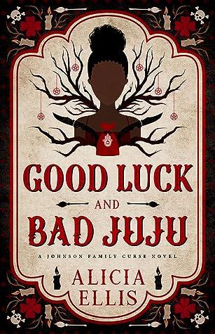 Good Luck and Bad Juju (Johnson Family Curse #1)