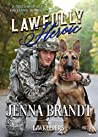 Lawfully Heroic: Inspirational K9 Contemporary (A Military Police Lawkeeper Romance)