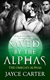 Saved by the Alphas (The Omega's Alphas, #3)