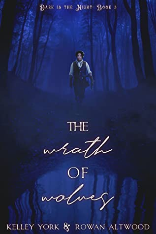 The Wrath of Wolves (Dark is the Night, #3)