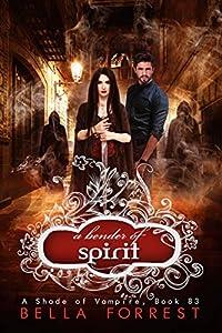 A Bender of Spirit (A Shade of Vampire #83)