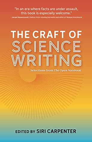 The Craft of Science Writing by Siri Carpenter