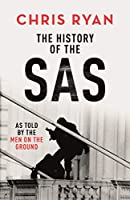 The History of the SAS: As told by the men on the ground
