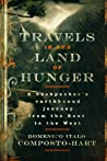 Travels in the Land of Hunger: A backpacker's earthbound journey from the East to the West