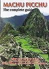 Machu Picchu. The Complete Guide