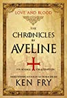 The Chronicles of Aveline: Love and Blood (The Lady Crusader #2)