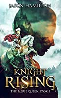Knight Rising (The Faerie Queen)