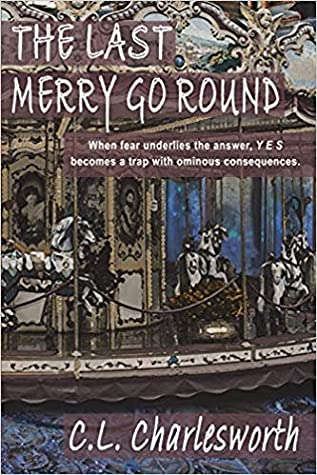 The Last Merry Go Round by C.L. Charlesworth