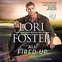 All Fired Up (Road to Love, #3)