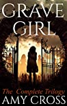 Grave Girl: The Complete Trilogy