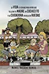 La vida es eso que pasa entre que te lleva tu madre en cochecito y la cuidadora en silla de ruedas (Cómico nº 1)