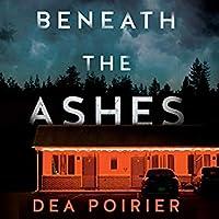 Beneath the Ashes (Calderwood Cases, #2)