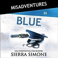 Misadventures in Blue (Misadventures, #22)