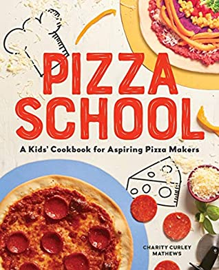 Pizza School by Charity Curley Mathews
