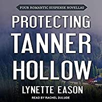 Protecting Tanner Hollow: Four Romantic Suspense Novellas