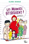 Les mamies attaquent by Claire Renaud