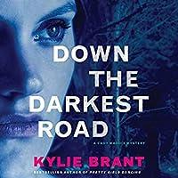 Down the Darkest Road (Cady Maddix, #2)