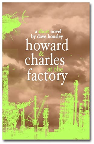Howard and Charles at the Factory