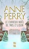 Le curieux Noël de Mrs Ellison by Anne Perry