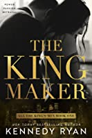 The Kingmaker (All the King's Men Duet #1)