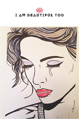 I Am Beautiful Too: 2nd Edition Cynthia Molina