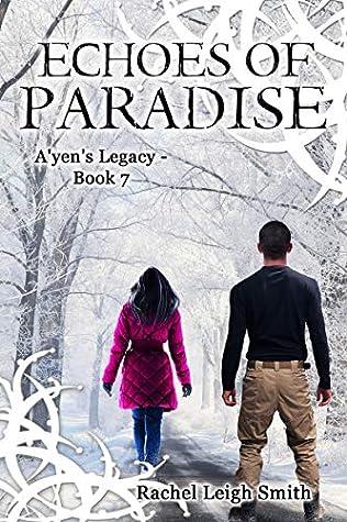 Echoes of Paradise (A'yen's Legacy, #7)