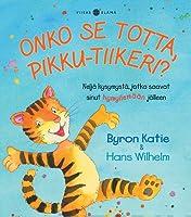 Onko se totta, Pikku-Tiikeri?: Neljä kysymystä, jotka saavat sinut hymyilemään jälleen