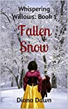 Fallen Snow: Book 1 (Whispering Willows)