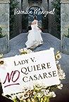 Lady V. no quiere casarse