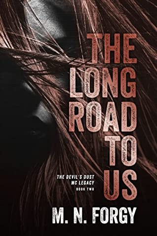 The Long Road To Us (The Devil's Dust MC Lagacy, #2)
