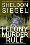 Felony Murder Rule (Mike Daley/Rosie Fernandez Mystery, #8)