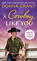 A Cowboy Like You (Heart of Texas #4)