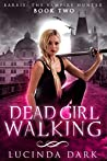 Dead Girl Walking (Barbie: The Vampire Hunter #2)