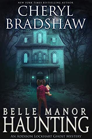 Belle Manor Haunting (Addison Lockhart Book 4)