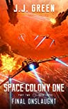 Final Onslaught - A Space Colonization Epic Adventure (Space Colony One, Part Two Book 3)