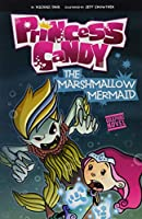 The Marshmallow Mermaid (Princess Candy)