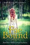 Fae Bound (Changeling Book 1)